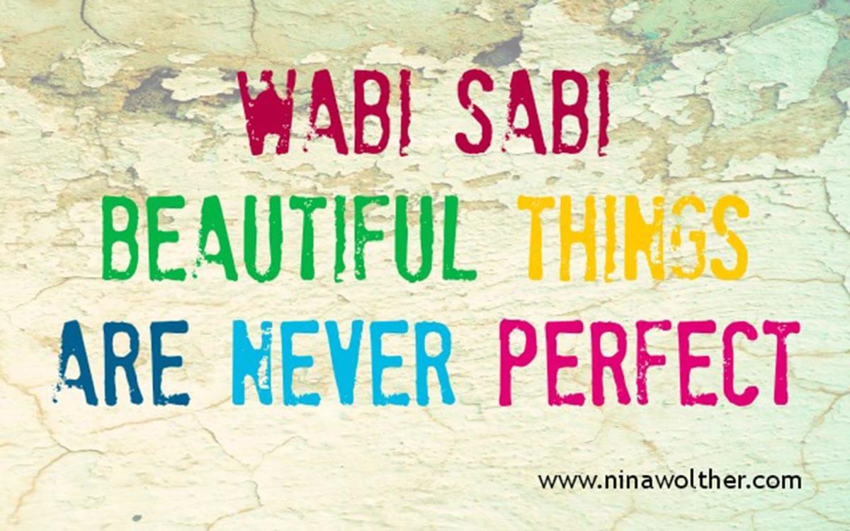 Wabi Sabi Beautiful Things Are Never Perfect